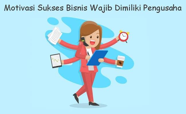 Motivasi-Sukses-Bisnis-Wajib-Dimiliki-Pengusaha